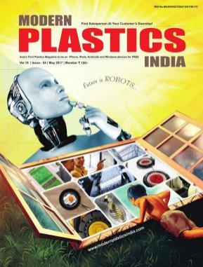 Modern Plastics India -Vol.18  | Issue - 04 | May 2017 | Mumbai