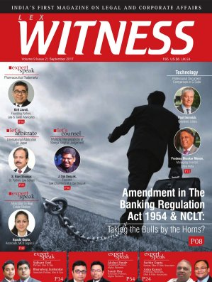 Lex WITNESS - India's First Magazine on Legal & Corporate Affairs-Lex Witness September 2017