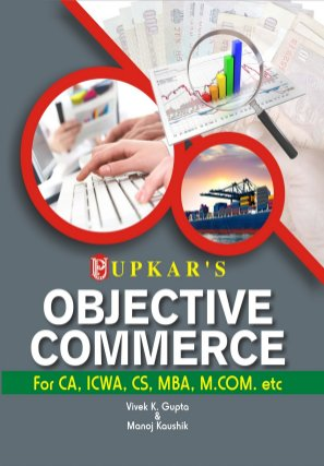 Objective Commerce (For CA, ICWA, CS, MBA, M.Com. etc.)-Wed Nov 26, 2014