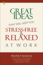 Great Ideas That Will Keep You Stress- Free Relaxed
