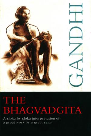 The Bhagvadgita : A sloka by sloka interpretation of a great work by a great sage