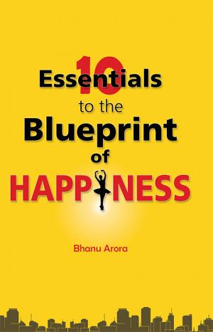 10 Essentials to The Blueprint of Happiness