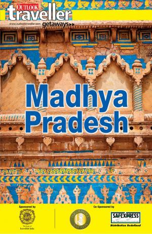 Outlook Traveller Getaways-Madhya Pradesh