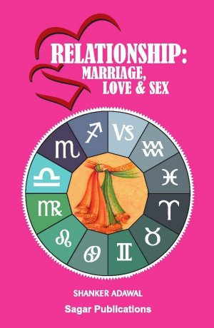 Relationship: Marriage, Love & Sex