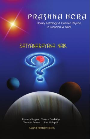 Prashna Hora (Horary Astrology & Cosmic Psyche in Classical & Nadi)
